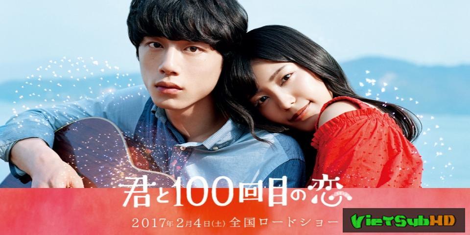 Phim Yêu em 100 lần VietSub HD | The 100th Love with You 2017