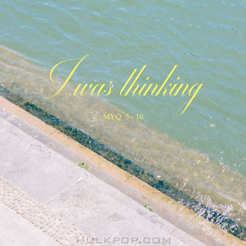 MY-Q – I was thinking – Single