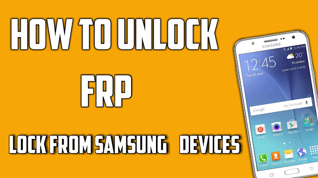 How to Unlock Frp Lock From Samsung Devices
