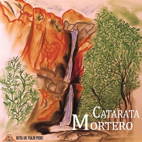 CATARATA MORTERO BLOG RUTADEVIAJEPERU