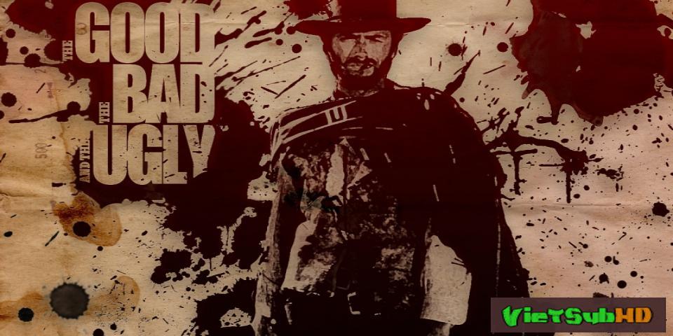 Phim Thiện, Ác, Tà VietSub HD | The Good, The Bad And The Ugly 1966