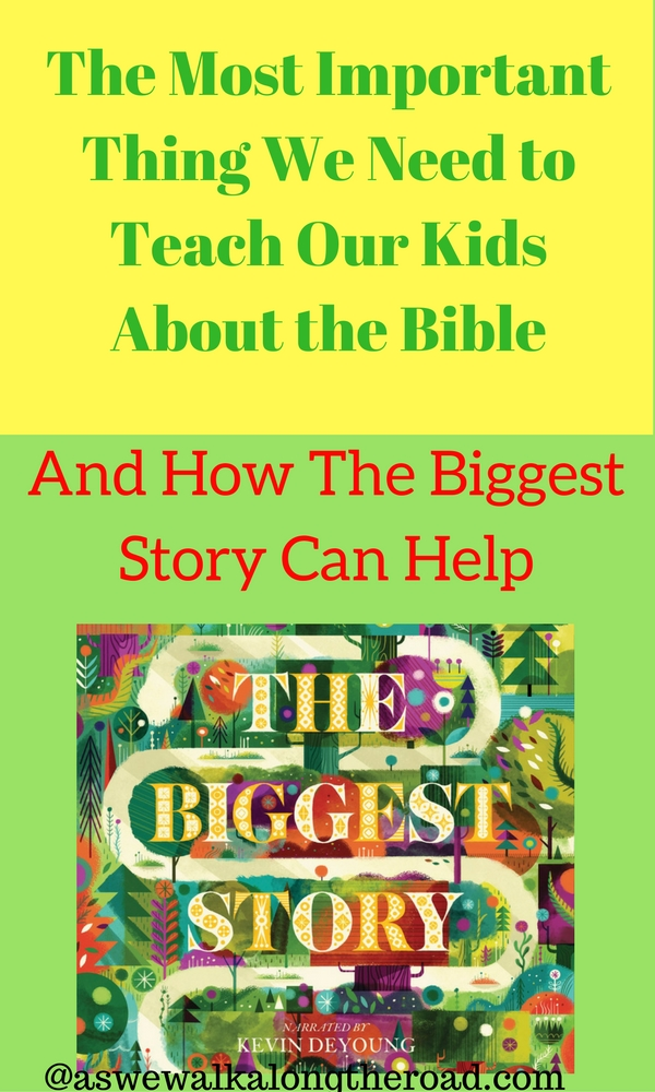 Most important thing to teach kids about the Bible