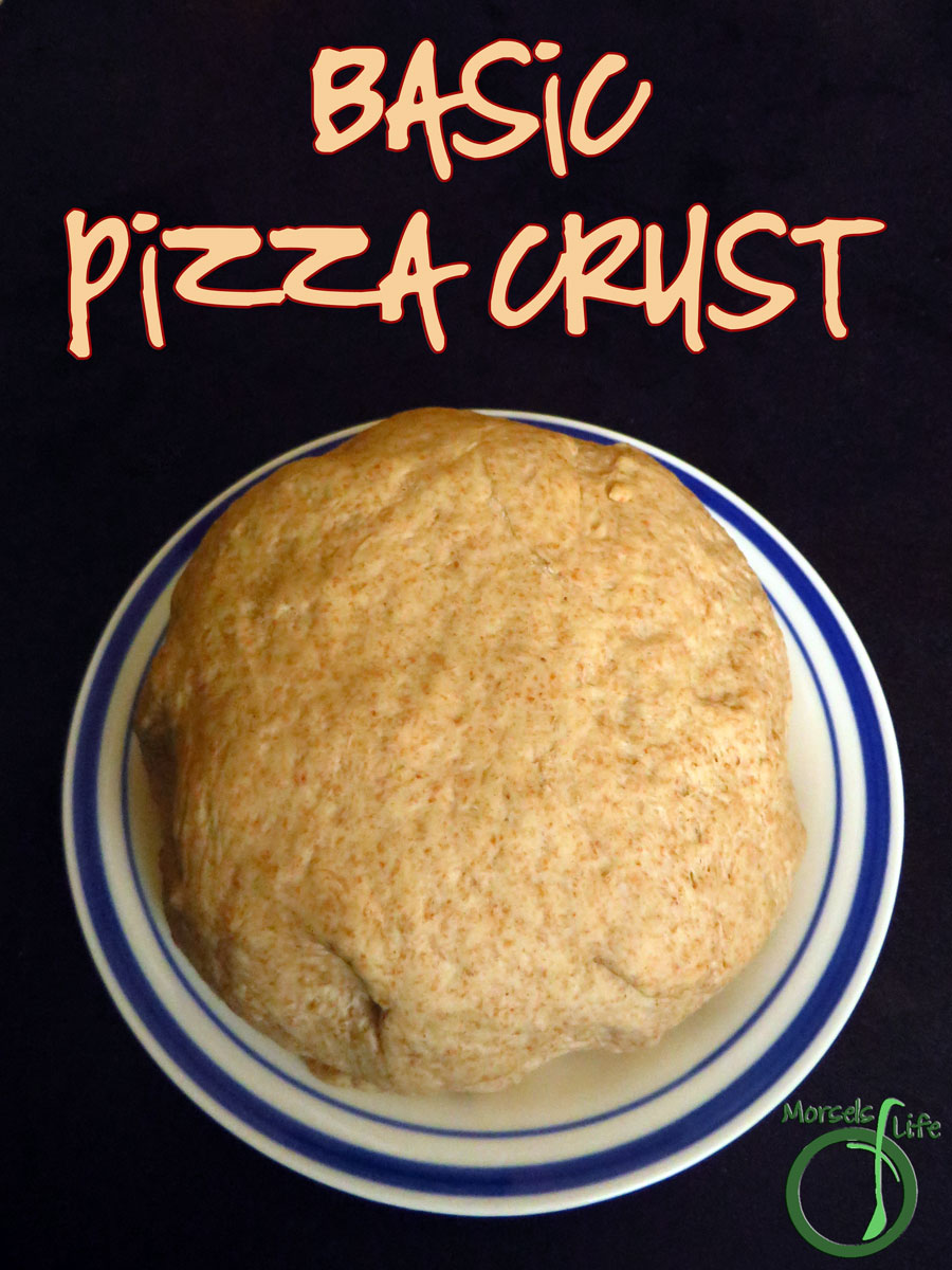 Morsels of Life - Basic Pizza Crust - A basic pizza crust made from scratch and suitable for just about any pizza. Make a few extra and freeze!