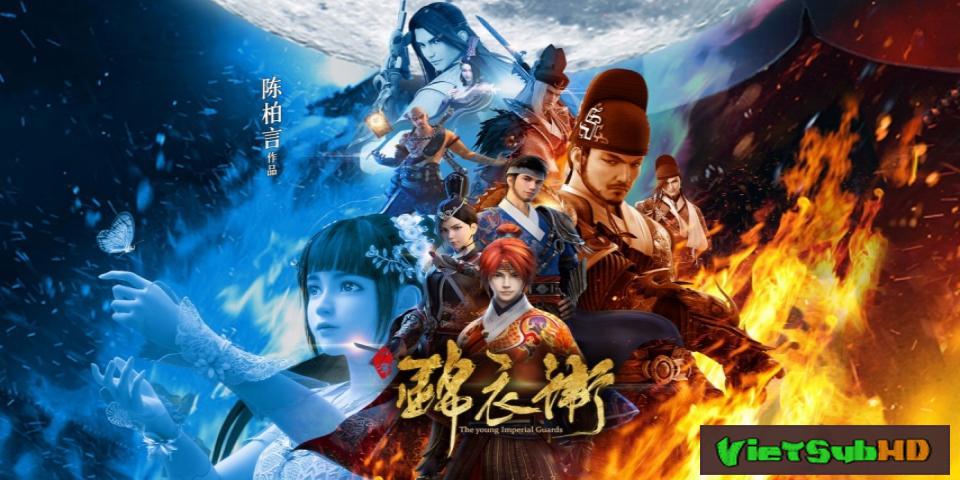 Phim Thiếu Niên Cẩm Y Vệ Tập 27/52 VietSub HD | The Young Imperial Guards 2017