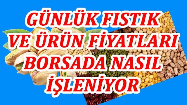 Gaziantep borsasında fıstık ve ürün fiyatları