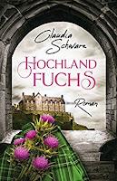 https://www.amazon.de/Hochlandfuchs-Claudia-Schwarz-ebook/dp/B07CSP2GL1/ref=sr_1_1?s=books&ie=UTF8&qid=1532937242&sr=1-1&keywords=hochlandfuchs