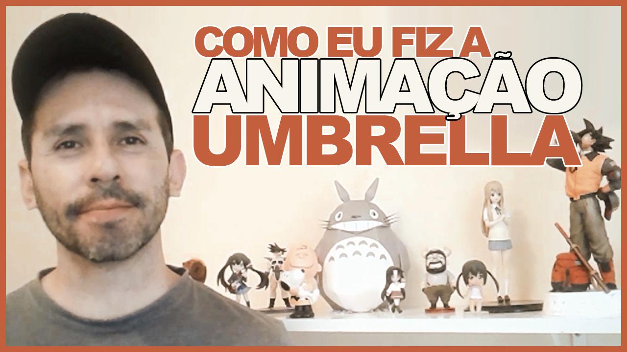 Como fiz a animação UMBRELLA