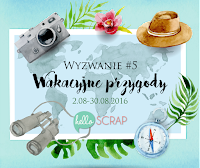 http://blog-helloscrap.blogspot.com/2016/08/wyzwanie-5-wakacyjne-przygody_2.html