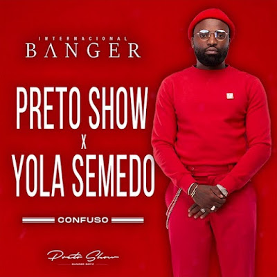 Preto Show - Confuso (feat Yola Semedo)