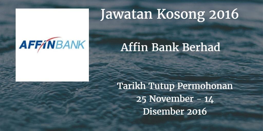 Jawatan Kosong Affin Bank Berhad 25 November - 14 Disember 2016