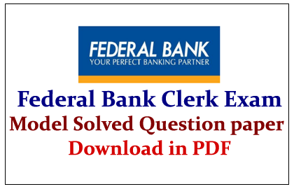 Federal Bank Clerk Exam - Model Solved Question paper