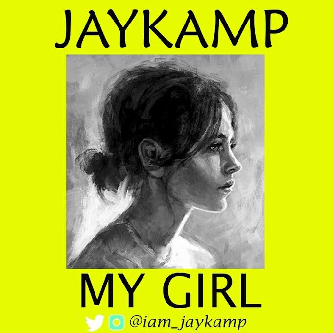 DOWNLOAD AUDIO : Jaykamp - My Girl