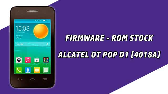 Firmware - rom stock Alcatel OT Pop D1 [4018A]