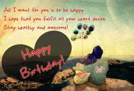 Happy Birthday Wishes And Quotes For the Love Ones: all i want for you is to be happy