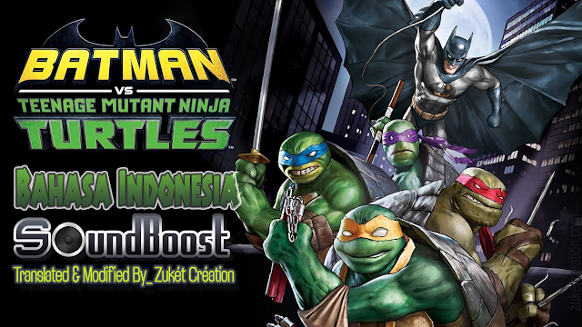 Batman vs. Teenage Mutant Ninja Turtles 2019 720P/360p Bahasa Indonesia