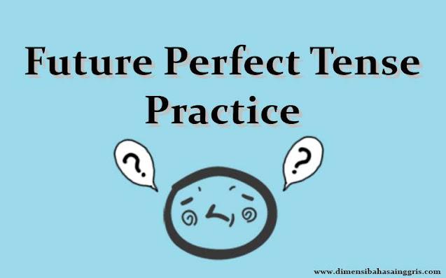 Variasi Soal Latihan Future Perfect Tense Verbal dan Nominal