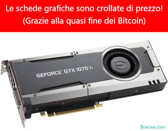 Le schede grafiche con la quasi foine dei Bitcoin vengono venture a prezzi quasi stracciati!