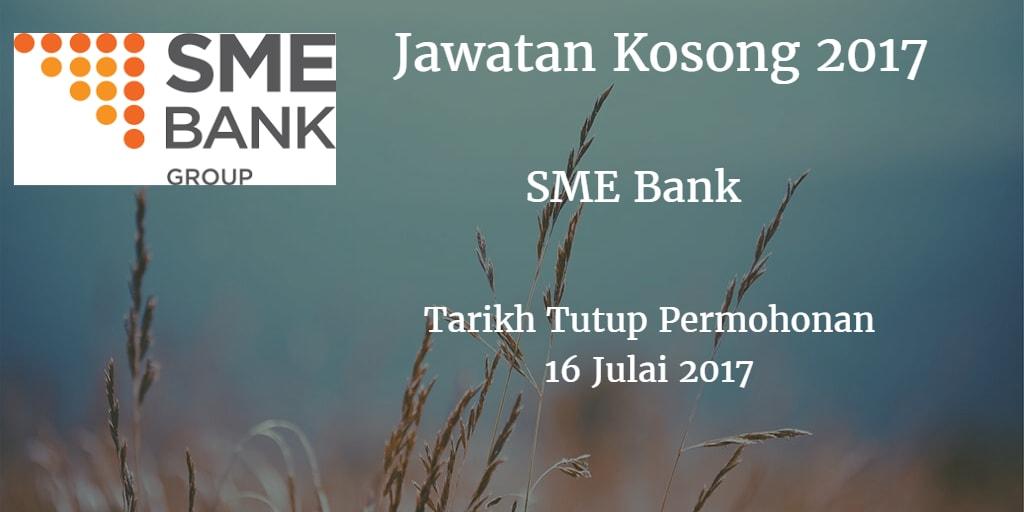 Jawatan Kosong SME Bank 16 Julai 2017