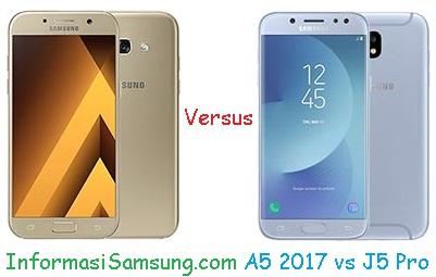 Harga dan Spesifikasi Samsung Galaxy A5 (2017) vs J5 Pro