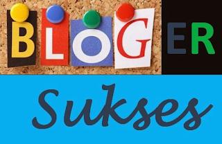 Cara Menjadi Blogger Sukses Dengan Cepat