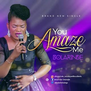 DOWNLOAD Music:: Bolarinde – You Amaze Me