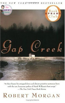 The Literary Maven's book review of Gap Creek by Robert Morgan, tale of hardship.