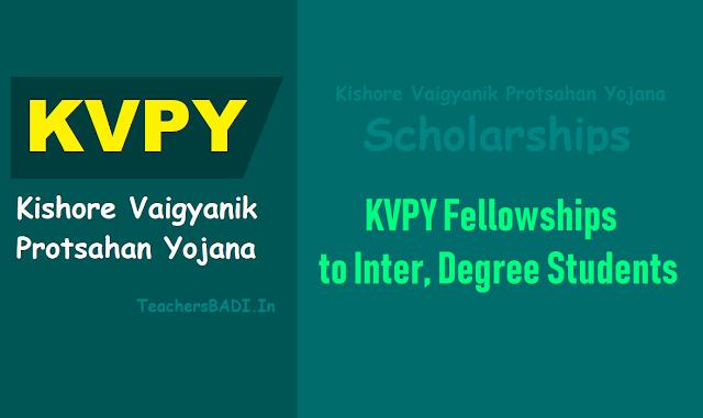 kvpy fellowships,scholarships to inter,degree students 2019 by goi dst,kishore vaigyanik protsahan yojana fellowships,kishore vaigyanik protsahan yojana scholarships,last date to apply for kvpy fellowships