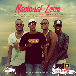 BAIXAR MP3 || Nova Song Music Feat Henryk Moz - Nacional Love (2018) [Baixe Novidades Aqui]