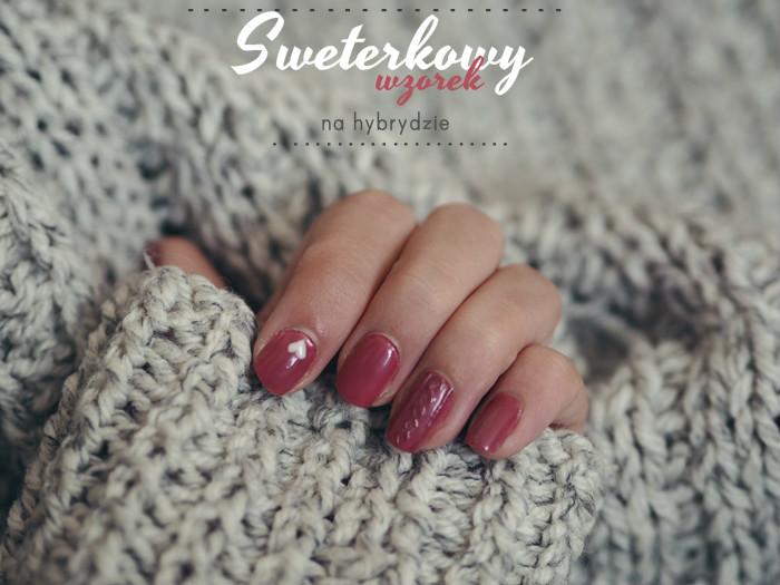 jak wykonać sweterkowy wzorek na paznokciu, wzór sweterka, hybrydy