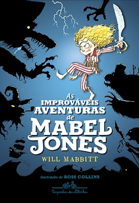 As improváveis aventuras de Mabel Jones (Mabel Jones, vol, 1), de Will Mabbitt