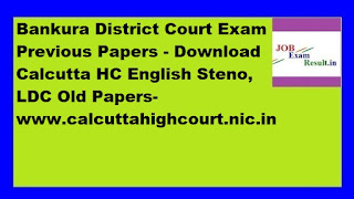 Bankura District Court Exam Previous Papers - Download Calcutta HC English Steno, LDC Old Papers-www.calcuttahighcourt.nic.in