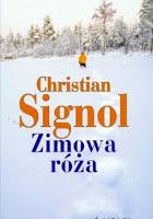 Christian Signol, Zimowa róża, Okres ochronny na czarownice, Carmaniola