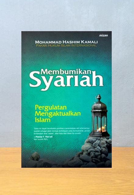 MEMBUMIKAN SYARIAH, Mohammad Hasim Kamali