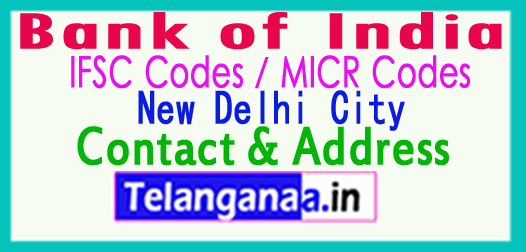 Bank of India IFSC Codes MICR Codes in New Delhi City