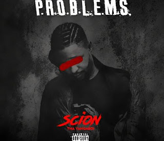 [Music] Scion Tha YangaBoii – Problems