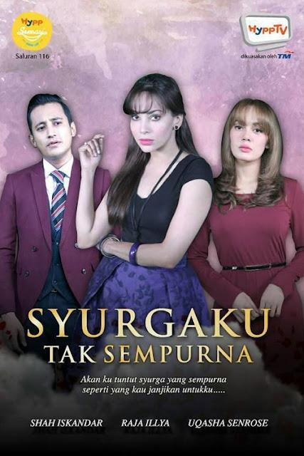 Drama Syurgaku Tak Sempurna lakonan Uqasha Senrose dan Shah Iskandar