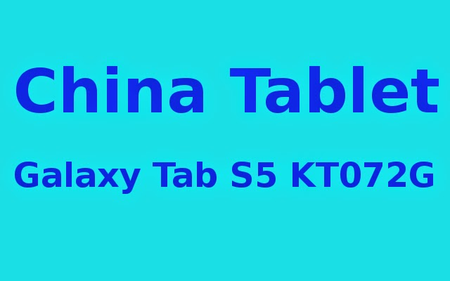China Tablet Galaxy Tab S5 KT072G stock rom/firmware to