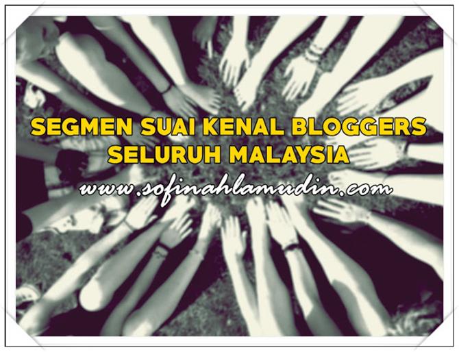 segmen-suai-kenal-blogger-seluruh-malaysia