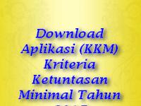 Download Aplikasi (KKM) Kriteria Ketuntasan Minimal Tahun 2017