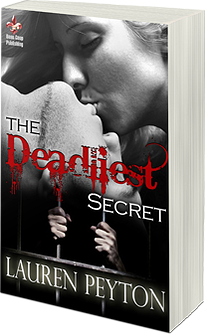 http://www.amazon.com/Deadliest-Secret-Lauren-Peyton-ebook/dp/B00LJ1PFLS/ref=la_B00GVFKZ4O_1_1?s=books&ie=UTF8&qid=1425936744&sr=1-1