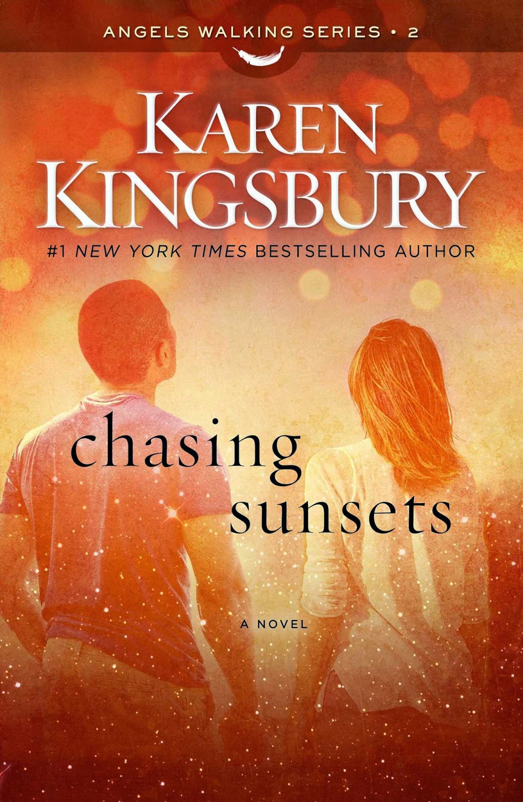 Chasing Sunsets (Angels Walking, Book 2) by Karen Kingsbury