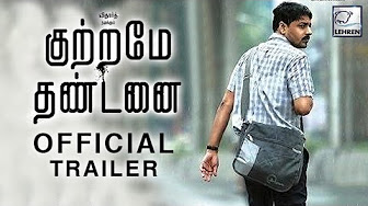 Watch Kuttrame Thandanai 2016 Tamil Movie Trailer Youtube HD Watch Online Free Download