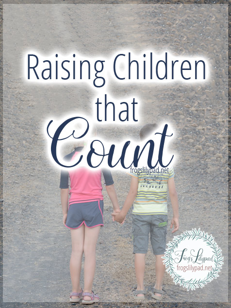 While our home is not perfect, it is our responsibility to raise children that count. Seven ways to help you in raising your children that count. #family #parenting