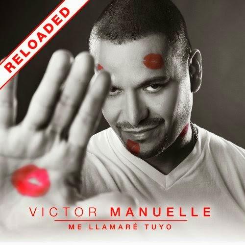ME LLAMARE TUYO (RELOADED) - VICTOR MANUELLE (2014)