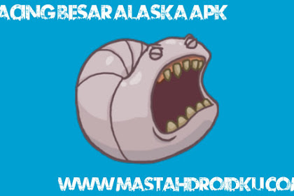 Download Cacing Besar Alaska Apk