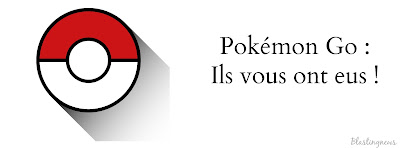 Pokémon Go : ils vous ont eus !