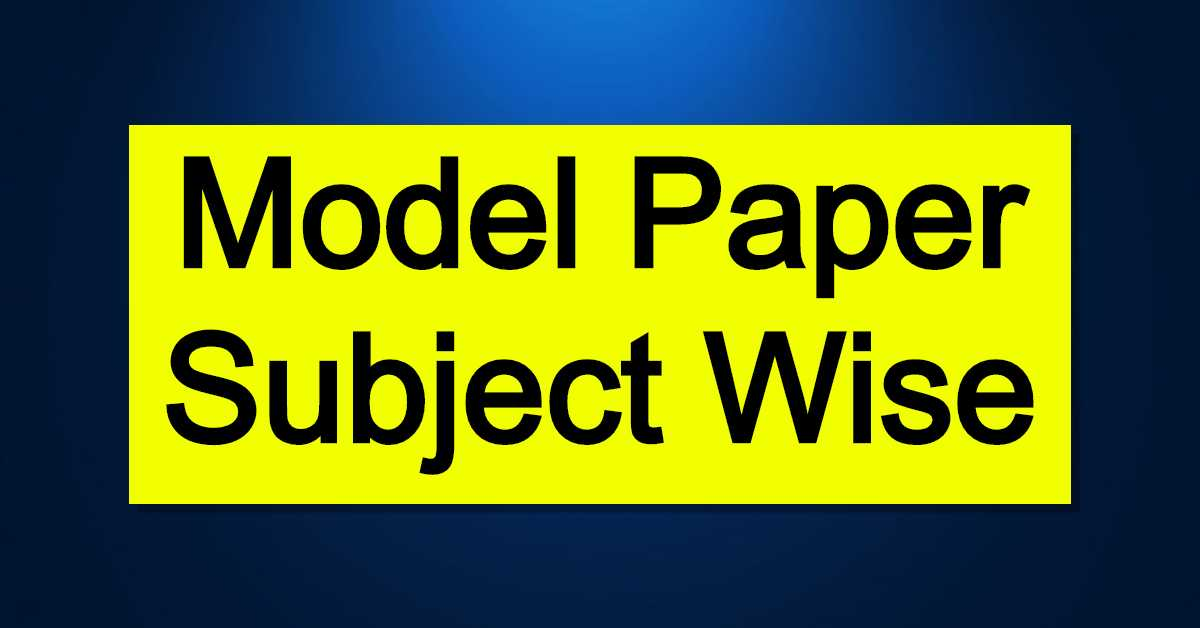 Model Paper Subject Wise