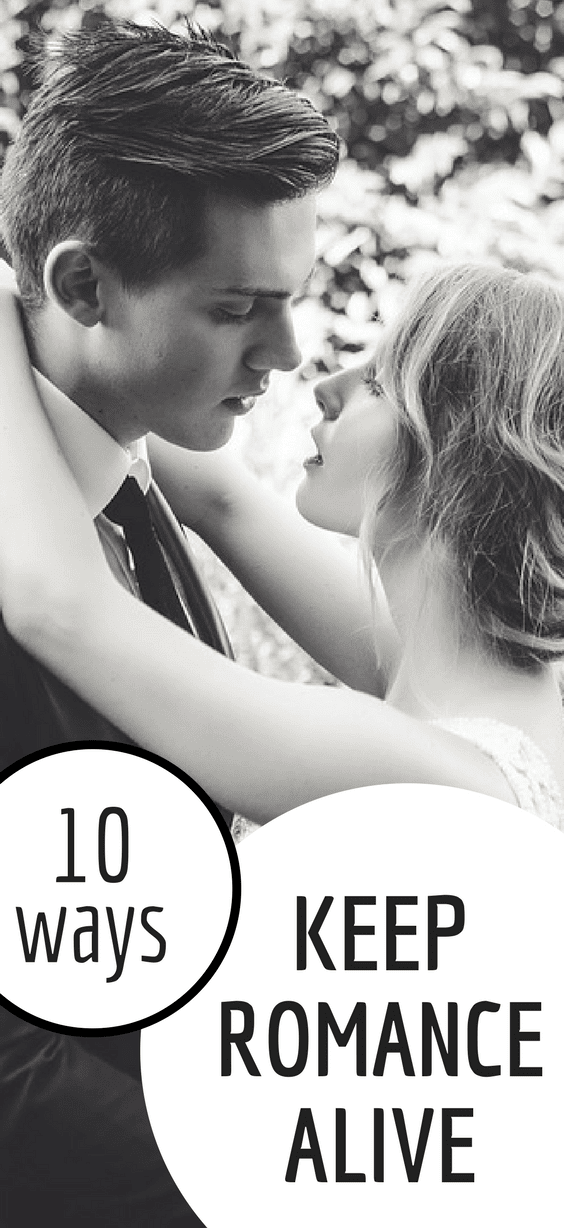 10 Ways To Keep Romance Alive
