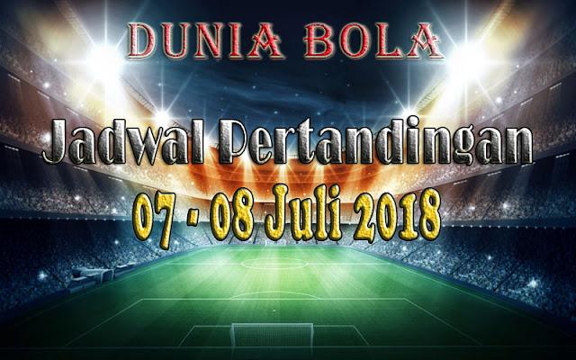 Jadwal Pertandingan Sepak Bola Tanggal 07 - 08 Juli 2018