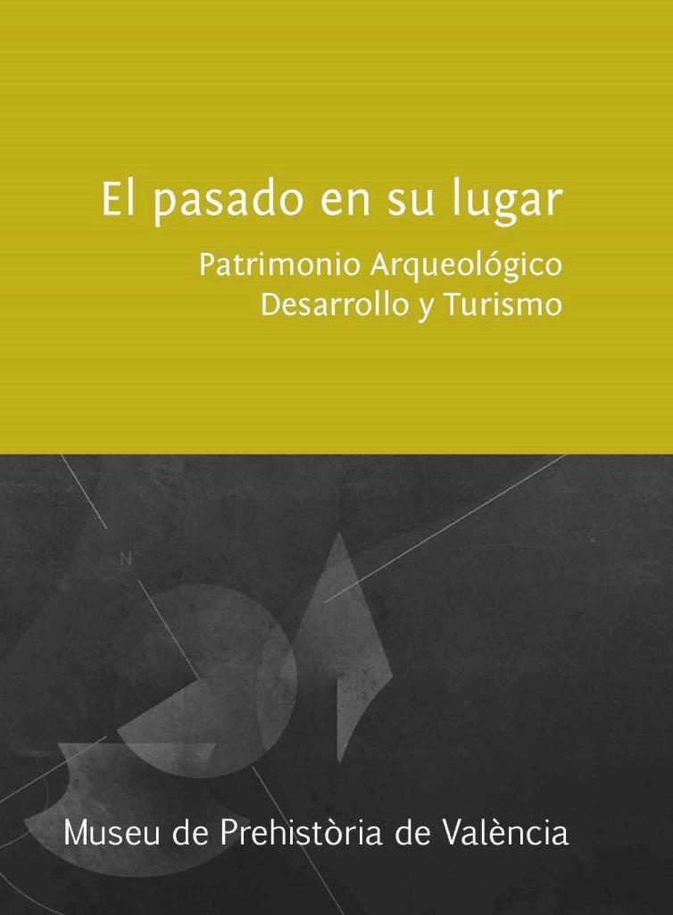 El pasado en su lugar: Patrimonio arqueológico, desarrollo y turismo